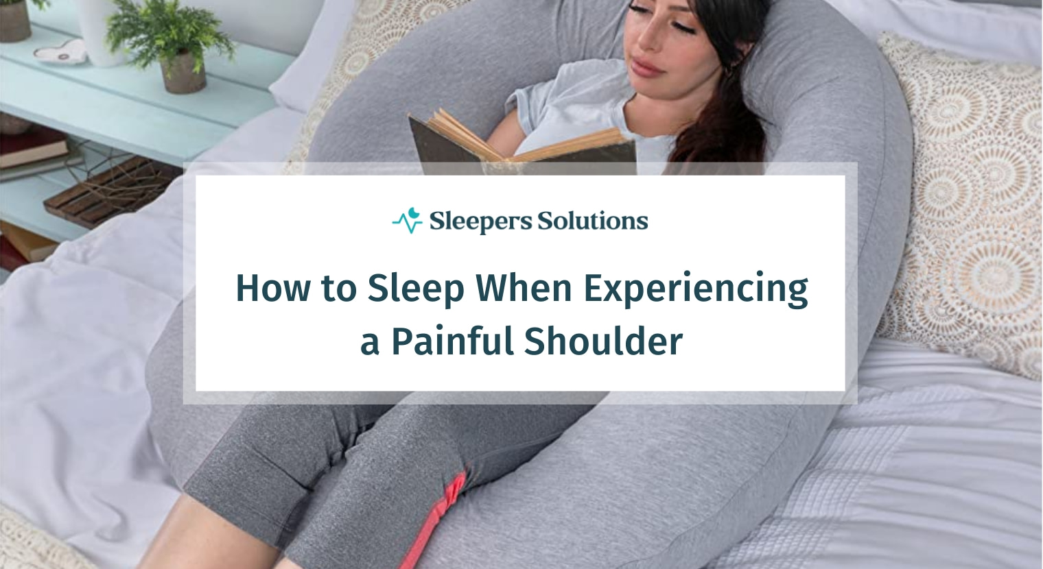 How to Sleep When Experiencing a Painful Shoulder