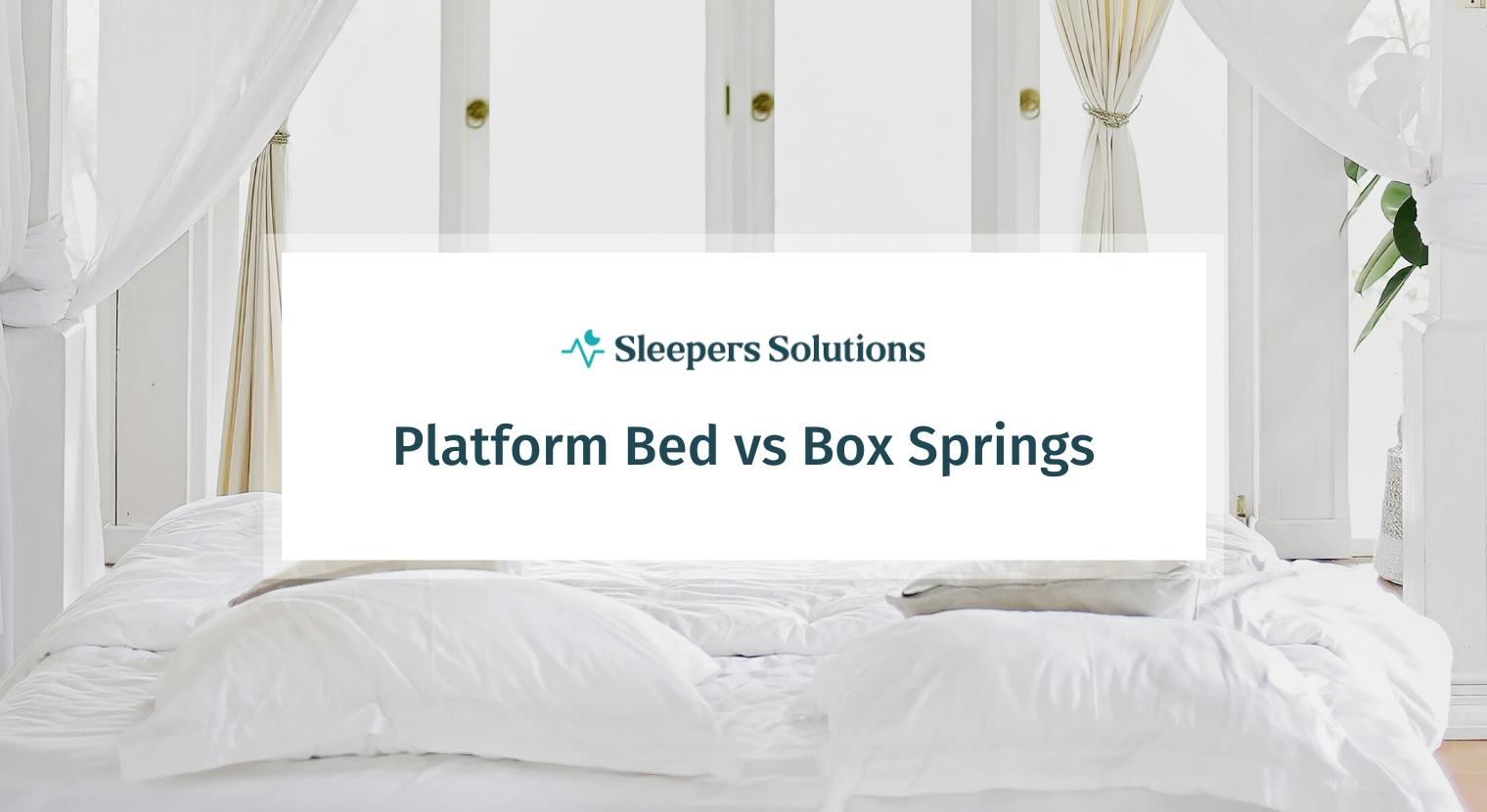 Platform Bed vs Box Springs