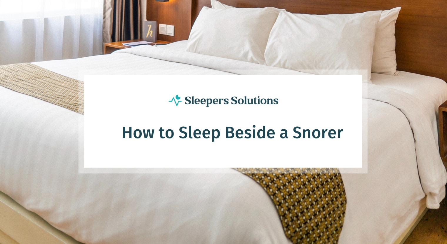 How to Sleep Beside a Snorer