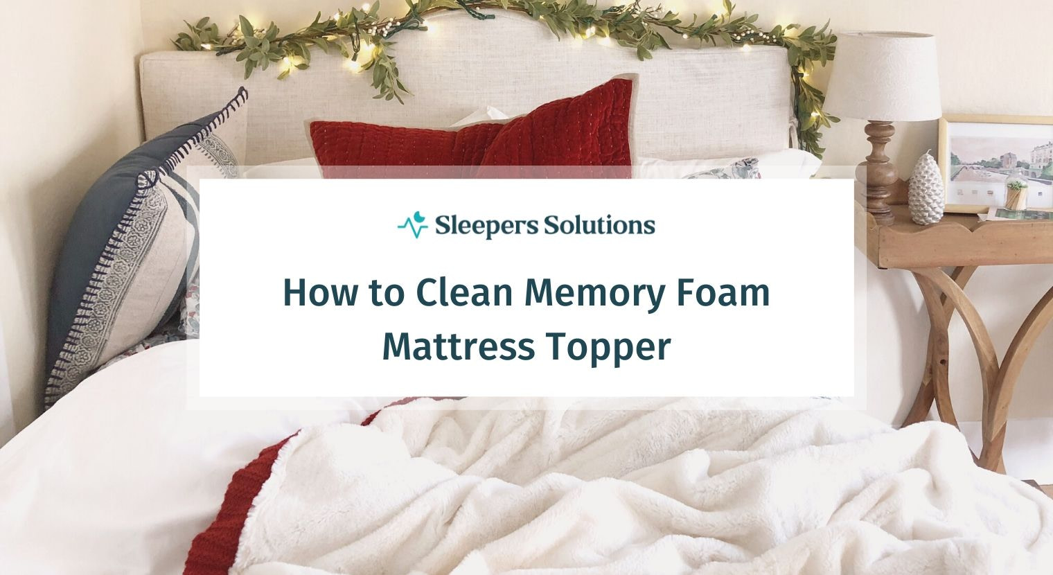 How to Clean Memory Foam Mattress Topper