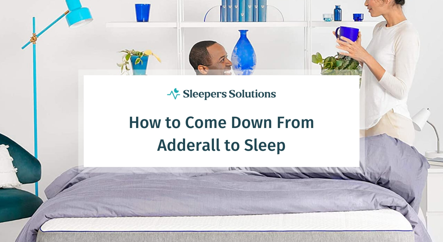 How to Come Down From Adderall to Sleep