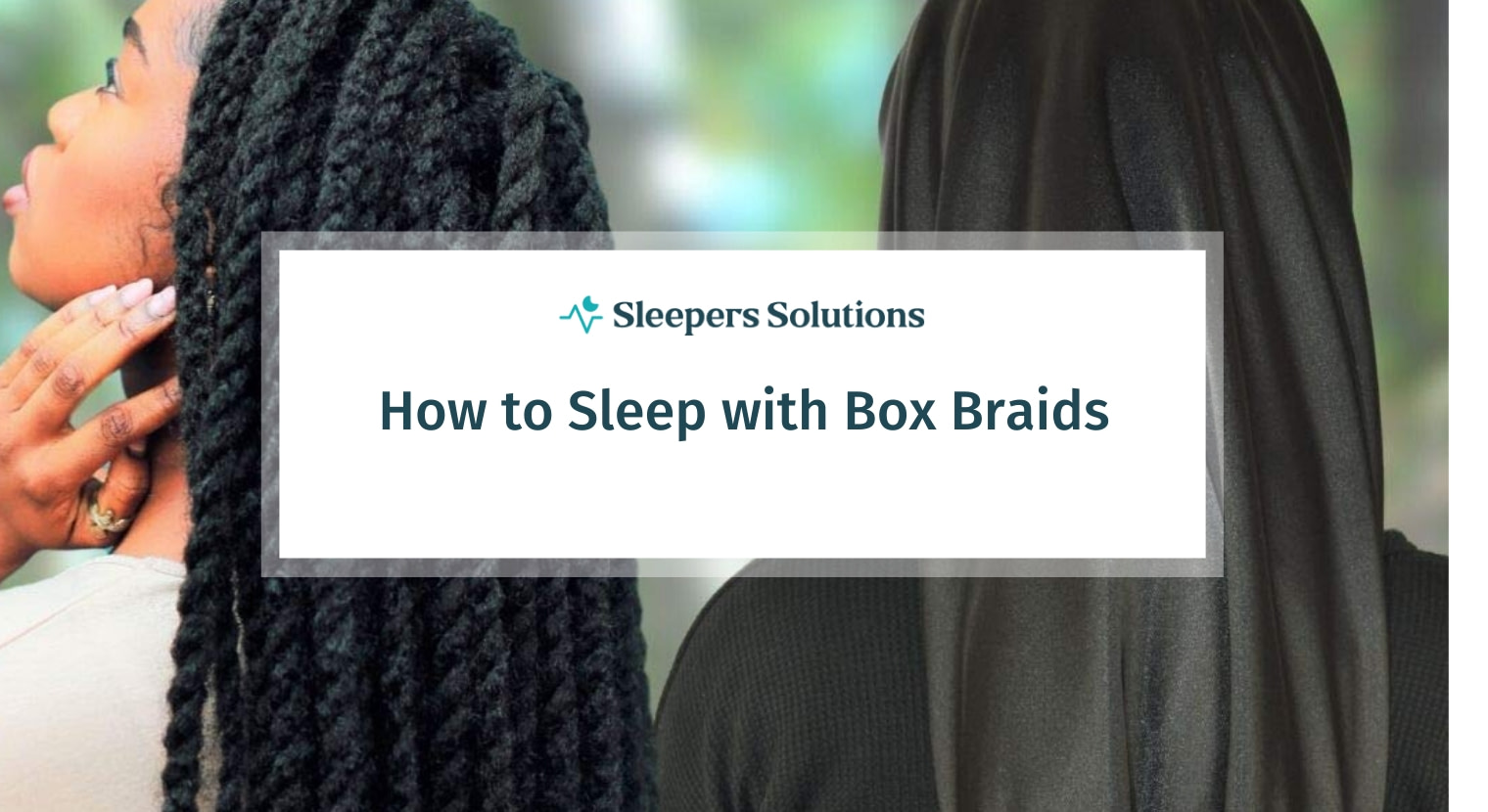 How to sleep With Box Braids