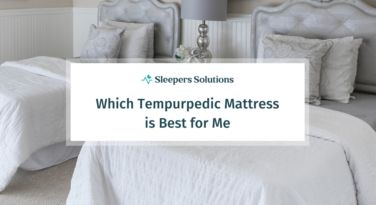 Which Tempurpedic Mattress is Best for Me