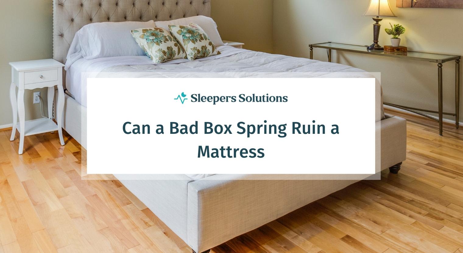 Can a Bad Box Spring Ruin a Mattress